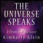 Universe Speaks: A Heavenly Dialogue | Kimberly Klein