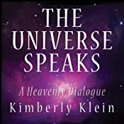 Universe Speaks: A Heavenly Dialogue | [Kimberly Klein]