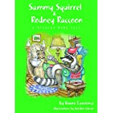 SAMMY SQUIRREL & RODNEY RACOON: -by Duane Lawrence