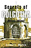 Secrets of Golgotha: The Lost History of Jesus Crucifixion