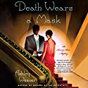 Death Wears a Mask (       UNABRIDGED) by Ashley Weaver Narrated by Alison Larkin