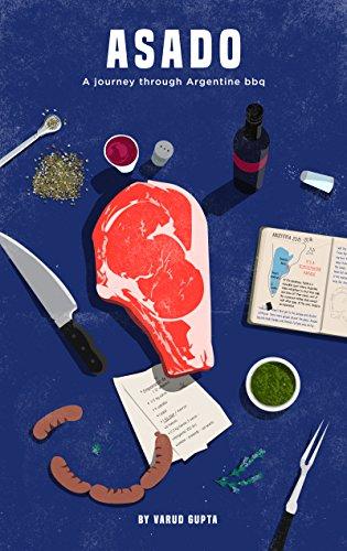 Asado: A Journey Through Argentine BBQ by Varud Gupta