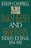 Baksheesh and Brahman: Indian Journal 1954-1955 (0060924772) by Campbell, Joseph