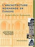 echange, troc Collectif, Werner Szambien, Simona Talenti, Martin Kew Meade - L'architecture normande en Europe