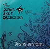 Once We Were Born By Divine Baze Orchestra (2008-04-21)