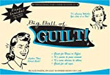 Big Ball Of Guilt Kit [Accessory] by Zellnik, Miriam
