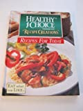 Healthy Choice Condensed Soup Recipe Creations: Recipes for Today (0785322825) by Publications International Ltd