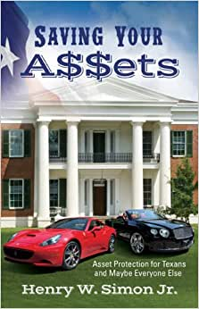 Saving Your Assets: Asset Protection For Texans (and Maybe Everyone Else)