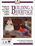 Building a Heritage (Heritage Family Builders) (0781454816) by Bruner, Kurt