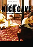 img - for The life and music of Nick Cave: eine illustrierte Biographie book / textbook / text book