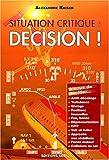 echange, troc Alexandre Kaiser - Situation critique : décision !