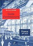 echange, troc Bertrand Lemoine - Guide d'architecture de la France du XXe siècle