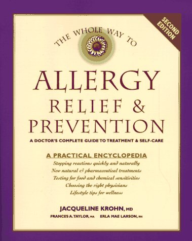 Image for The Whole Way to Allergy Relief & Prevention: A Doctor's Complete Guide to Treatment & Self-Care