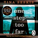 One Step Too Far Audiobook by Tina Seskis Narrated by Lucy Gaskell, Nigel Pilkington