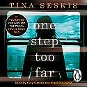 One Step Too Far Hörbuch von Tina Seskis Gesprochen von: Lucy Gaskell, Nigel Pilkington