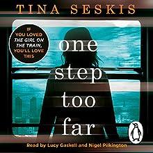 One Step Too Far | Livre audio Auteur(s) : Tina Seskis Narrateur(s) : Lucy Gaskell, Nigel Pilkington