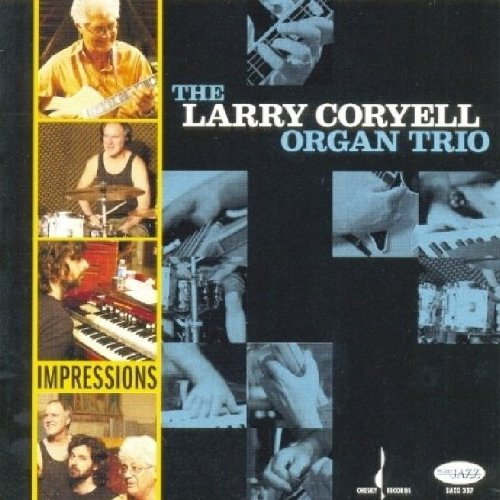 The Larry Coryell Organ Trio – Impressions: The New York Sessions (2008) [Official Digital Download 24bit/96kHz]