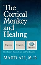 Cortical Monkey & Healing