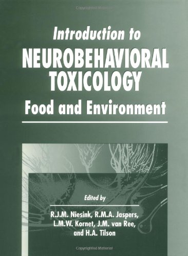 Introduction To Neurobehavioral Toxicology: Food And Environment (Handbooks In Pharmacology And Toxicology)