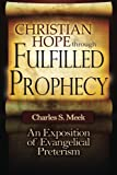 img - for Christian Hope through Fulfilled Prophecy: An Exposition of Evangelical Preterism book / textbook / text book