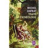Trait� d'ath�ologie : Physique de la m�taphysiquepar Michel Onfray