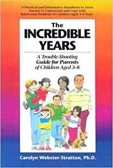 Cover of The incredible years: a trouble-shooting guide for parents of children aged 3-8.