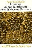 echange, troc Xavier Léon-Dufour - Le partage du pain eucharistique selon le Nouveau Testament