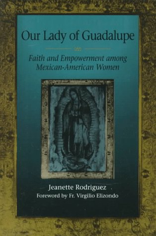 Our Lady of Guadalupe: Faith and Empowerment among...
