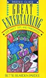 img - for Great Entertaining: 1001 Party Tips and Timesavers (Pardee Guide) book / textbook / text book