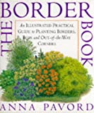 The Border Book: Illustrated Practical Guide to Planting Borders, Beds and Out-of-the-way Corners (0751300845) by Pavord, Anna
