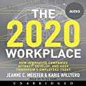 2020 Workplace: How Innovative Companies Attract, Develop, and Keep Tomorrow's Employees Today (       UNABRIDGED) by Jeanne C. Meister, Karie Willyerd Narrated by Eliza Foss