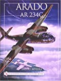 David Myhra Arado Ar 234C: An Illustrated History (Schiffer Military History)