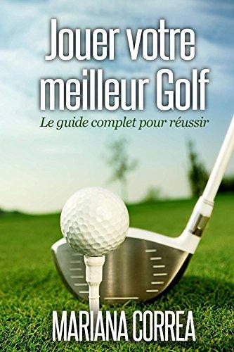 telecharger gratuit des livres gratuit jouer votre meilleur golf le guide complet pour r ussir. Black Bedroom Furniture Sets. Home Design Ideas