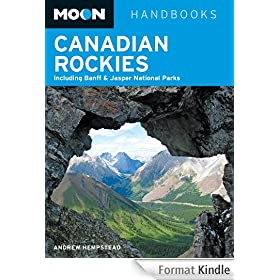 Moon Canadian Rockies: Including Banff & Jasper National Parks