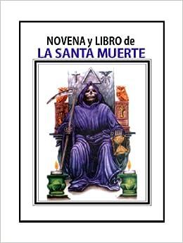 Novena Y Libro De La Santa Muerte: Juan Ambrosio: 0799632361428