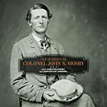 The Memoirs of Colonel John S. Mosby | John S. Mosby,Charles Wells Russell - editor