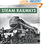 Steam Railways (Britain in Pictures)