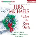 When the Snow Falls (       UNABRIDGED) by Fern Michaels, Nancy Bush, Rosanna Chiofalo, Lin Stepp Narrated by Kate Rudd