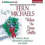 When the Snow Falls | Fern Michaels,Nancy Bush,Rosanna Chiofalo,Lin Stepp