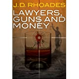 Lawyers, Guns and Money ~ J.D.  Rhoades