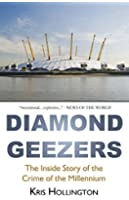 Diamond Geezers: The Inside Story of the Crime of the Millennium (English Edition)