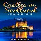 Castles in Scotland Volume II: A Travellers' Guide Hörbuch von Gary McKraken Gesprochen von: Martyn Clements