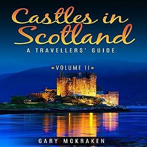 Castles in Scotland Volume II Audiobook
