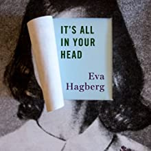 It's All in Your Head (       UNABRIDGED) by Eva Hagberg Narrated by Therese Plummer