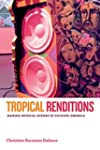 Tropical Renditions: Making Musical S...