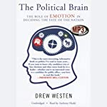 The Political Brain: The Role of Emotion in Deciding the Fate of the Nation | Drew Westen