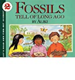 Fossils Tell of Long Ago (Let's-Read-and-Find-Out Science Stage 2) (0606021361) by Aliki