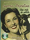 img - for Imperio Argentina / Argentina Empire: Una Vida De Artista (Spanish Edition) book / textbook / text book