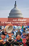 echange, troc Jean Ziegler - La Haine de l'Occident