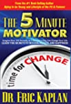 The 5 Minute Motivator: Learn the Sec...